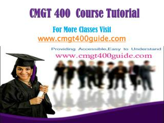 CMGT 400 Course/CMGT400guidedotcom
