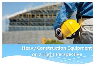 Heavy Construction Equipment on a Tight Perspective