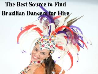The Best Source to Find Brazilian Dancers for Hire