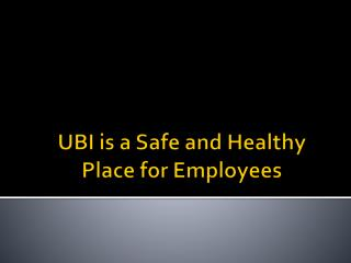 UBI is a Safe and Healthy Place for Employees