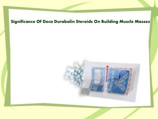 Significance Of Deca Durabolin Steroids On Building Muscle