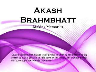 Akash Brahmbhatt_Making Memories