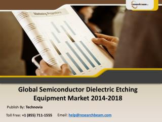 Global Semiconductor Dielectric Etching Equipment 2014-2018