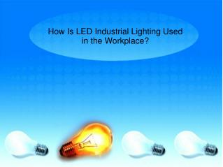 How Is LED Industrial Lighting Used in the Workplace?