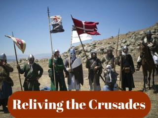 Reliving the Crusades