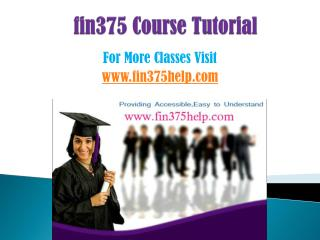 FIN 375 COURSES/ fin375helpdotcom