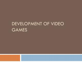 Development of Video games