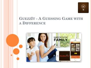 GuezzIt - A Guessing Game with a Difference
