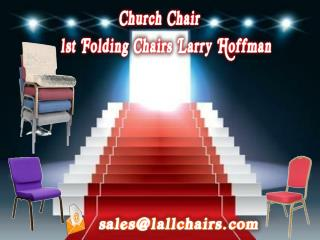 Church Chair - 1st Folding Chairs Larry Hoffman