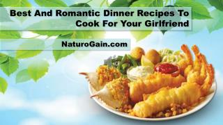 Best And Romantic Dinner Recipes To Cook For Your Girlfriend