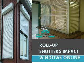 Roll-up Shutters impact windows online