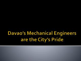 Davao's Mechanical Engineers are the City's Pride