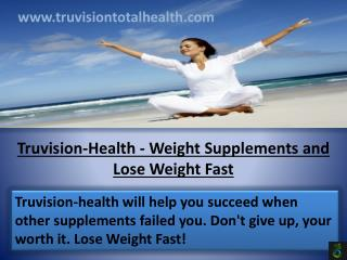 Truvision-Health - Weight Supplements and Lose Weight Fast