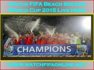 2015 FIFA Beach Soccer World Cup Match Live On PC