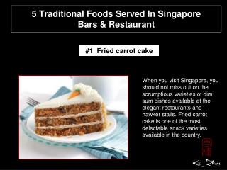5 traditional foods served in Singapore bars & restaurant