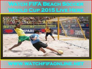 LIVE FIFA Beach Soccer World Cup Match On 9 July 2015