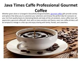 Java Times Caffe Professional Gourmet Coffee
