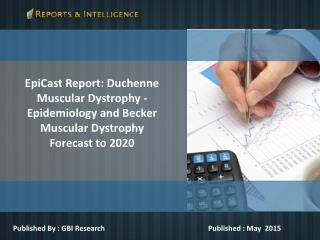 EpiCast Report: Duchenne Muscular Dystrophy -Forecast 2020