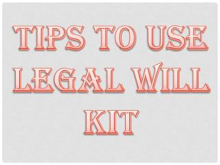 Tips To USe Legal Will Kit
