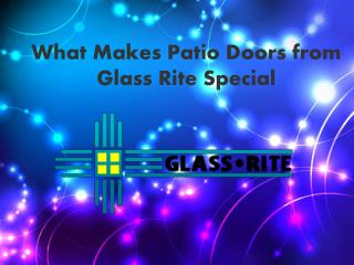 What Makes Patio Doors from Glass Rite Special