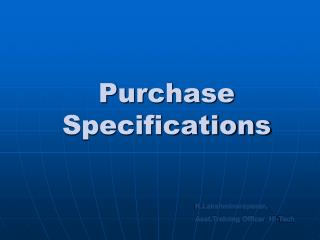 PURCHASE SPECIFICATIONS
