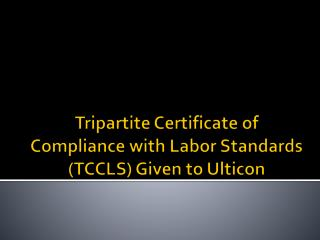 Tripartite Certificate of Compliance with Labor Standards (