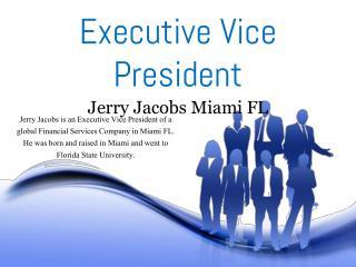 Jerry Jacobs Miami FL_Executive Vice President