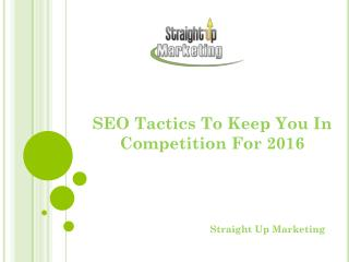 SEO Tactics To Keep You In Competition For 2016
