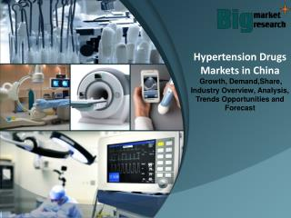 Hypertension Drugs Markets in China