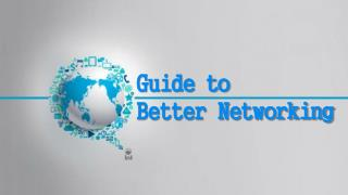 Guide To Better Networking