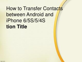 How to Transfer Contacts between Android and iPhone 6/5S/5/4