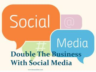 Double the business with social media