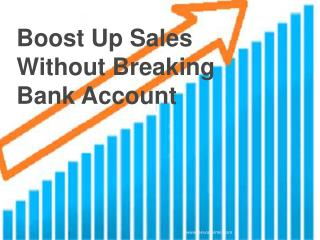 Boost up sales without breaking bank account