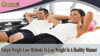 Simple Weight Loss Methods To Lose Weight In A Healthy Manne