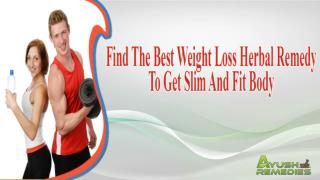 Find The Best Weight Loss Herbal Remedy To Get Slim And Fit