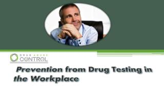prevention from drug testing in the workplace