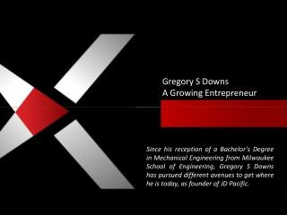 Gregory S Downs - A Growing Entrepreneur
