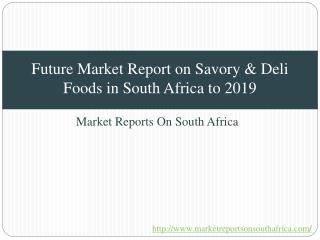 Future Market Report on Savory & Deli Foods in South Africa