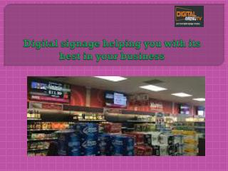 Digital signage helping you with its best in your business