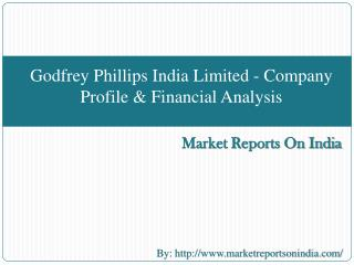 Godfrey Phillips India Limited - Company Profile & Financial