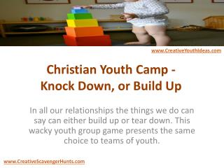 Christian Youth Camp - Knock Down, or Build Up