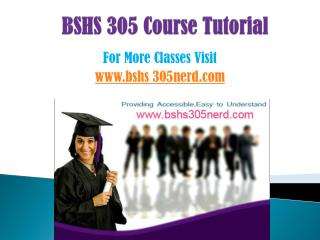 BSHS 305 COURSES/ bshs305helpdotcom