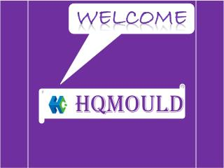 HQMould: The professional plastic mould manufacturer