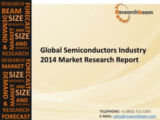 Global Semiconductors Industry 2014 Market Research Report