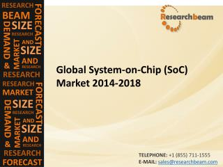 Global System-on-Chip (SoC) Market 2014-2018