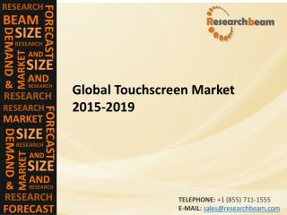 Global Touchscreen Market Size, Growth, Industry Trends, Forecasts  2015-2019