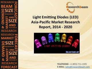 Light Emitting Diodes (LED) Asia-Pacific Market Research Report, 2014 - 2020