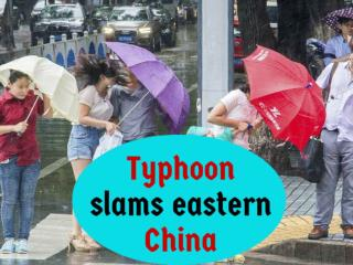 Typhoon slams eastern China
