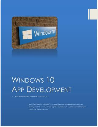 Windows 10 - is there anything worthy for developers?