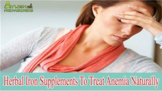 Herbal Iron Supplements To Treat Anemia Naturally